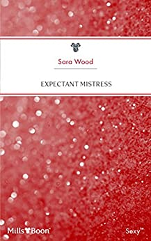 Expectant Mistress (Expecting! Book 3) by [Sara Wood]