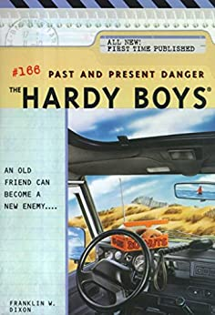 Past and Present Danger (The Hardy Boys Book 166) by [Franklin W. Dixon]