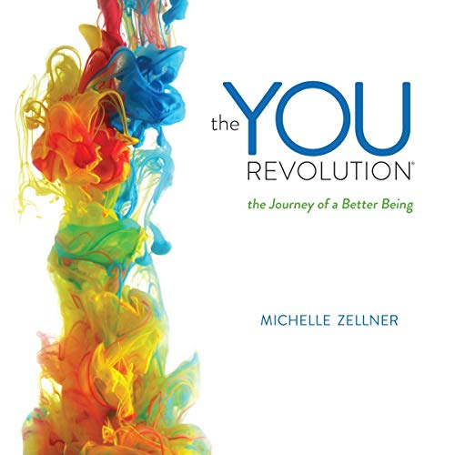 The You Revolution: The Journey of a Better Being Audiobook By Michelle Zellner cover art