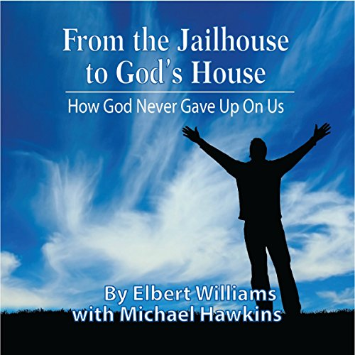 From the Jailhouse to God's House audiobook cover art