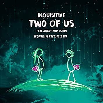 Two of Us (Hardstyle Mix)