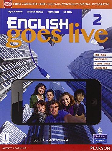 English goes live. Activebook. Per le Scuole superiori. Con e-book. Con espansione online [Lingua inglese]: Vol. 2