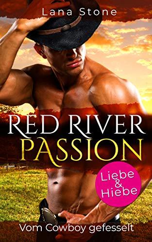 Red River Passion: Vom Cowboy gefesselt