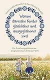 Warum dänische Kinder glücklicher und ausgeglichener sind: Die Erziehungsgeheimnisse des glücklichsten Volks der Welt - Jessica Joelle Alexander