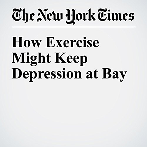 How Exercise Might Keep Depression at Bay audiobook cover art