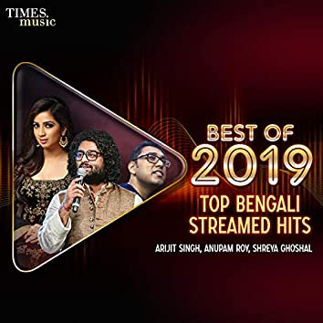 Best of 2019 - Top Bengali Streamed Hits
