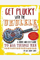 Get Plucky with the Ukulele: How To Play Ukulele in Easy-to-Follow Steps Digital download