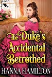 The Duke's Accidental Betrothed: A Historical Regency Romance Novel (English Edition)