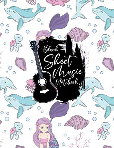 Blank Sheet Music Notebook: Blank Sheet Music Notebook, mermaid, daulphin, turtle design style, Funny mermaid Sheet Music Notebook, mermaid Music Notebook , mermaid gifts