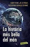 La Història Més Bella Del Món: Els secrets dels nostres orígens (LABUTXACA)