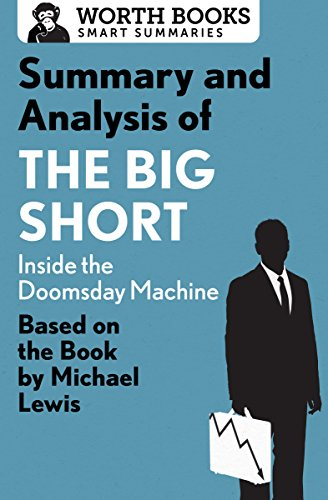 Summary and Analysis of The Big Short: Inside the Doomsday Machine: Based on the Book by Michael Lewis (Smart Summaries) (English Edition)