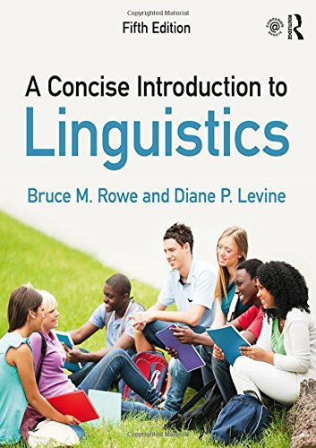 Compare Textbook Prices for A Concise Introduction to Linguistics 5 Edition ISBN 9780415786508 by Rowe, Bruce M.,Levine, Diane P.