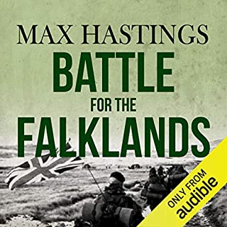 Battle for the Falklands                   By:                                                                                                                                 Max Hastings                               Narrated by:                                                                                                                                 Cameron Stewart                      Length: 16 hrs and 24 mins     674 ratings     Overall 4.6