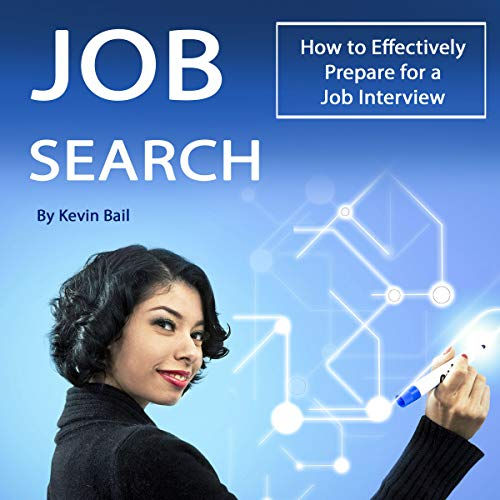 Job Search: How to Effectively Prepare for a Job Interview audiobook cover art