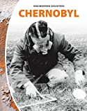 Chernobyl (Engineering Disasters)