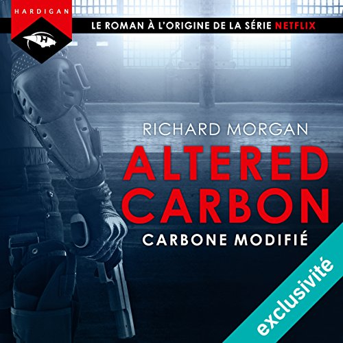 RICHARD MORGAN - ALTERED CARBON - CARBONE MODIFIÉ [2018] [MP3 64KBPS]