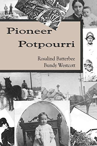 Compare Textbook Prices for Pioneer Potpourri Second Edition ISBN 9780978883133 by Rosalind Batterbee,Dawn Batterbee Miller