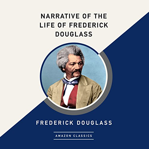 Narrative of the Life of Frederick Douglass (AmazonClassics Edition) audiobook cover art