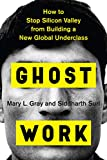 Image of Ghost Work: How to Stop Silicon Valley from Building a New Global Underclass