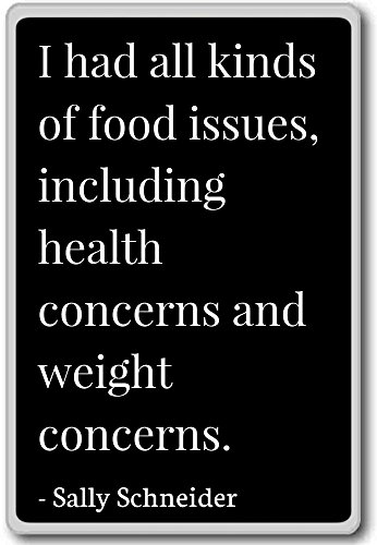 Imán para nevera con citas de Sally Schneider con texto en inglés «I had all type of food», con texto en inglés «He tenido todo tipo de problemas de alimentos, incluyendo h. - Sally Schneider, negro