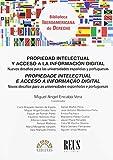 Nuevos desafíos para las universidades españolas y portuguesas: Propiedad intelectual y acceso a la información digital (Biblioteca Iberoamericana de Derecho)