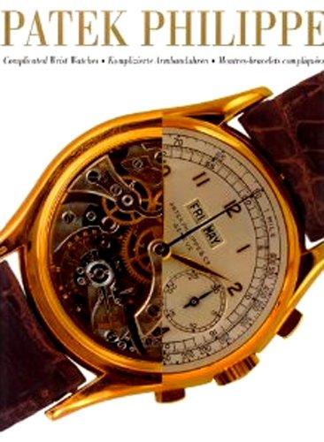 Patek Philippe: Complicated Wrist Watches / Komplizierte Armbanduhren / Montres-bracelets compliquées