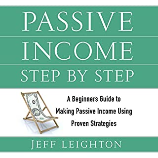 Passive Income Step by Step: A Beginners Guide to Making Passive Income Using Proven Strategies cover art