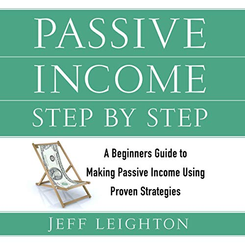 『Passive Income Step by Step: A Beginners Guide to Making Passive Income Using Proven Strategies』のカバーアート