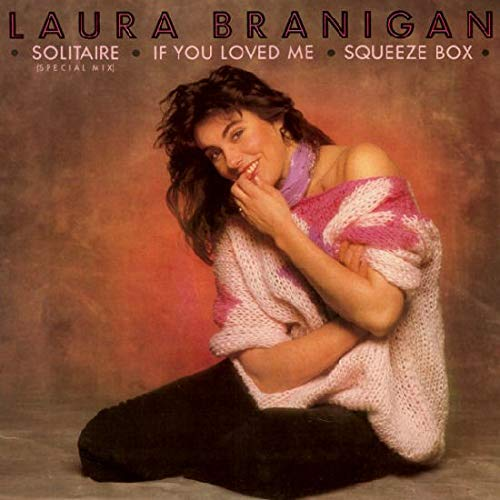 Solitaire / If You Loved Me / Squeeze Box - Laura Branigan 12