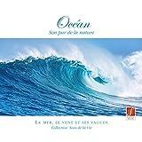 CD Océan: I suoni più puri della natura - Il rumore del mare, le onde....