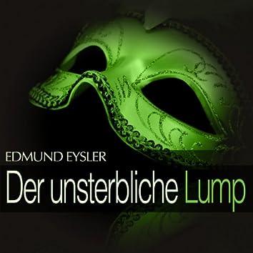 Eysler: Der unsterbliche Lump