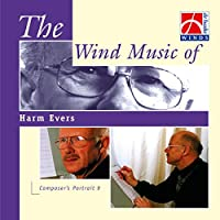 Concert Band: The Wind Music of Harm Evers
