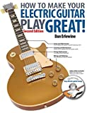 By Dan Erlewine - How to Make Your Electric Guitar Play Great!: Second Edition (1st Edition)