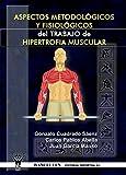 Aspectos metodológicos y fisiológicos del trabajo de hipertrofia muscular