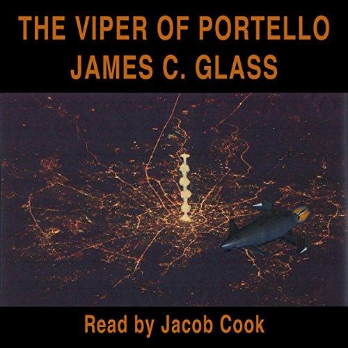 The Viper of Portello                   Autor:                                                                                                                                 James C. Glass                               Sprecher:                                                                                                                                 Jacob Cook                      Spieldauer: 8 Std.     Noch nicht bewertet     Gesamt 0,0