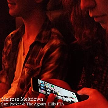Melrose Meltdown