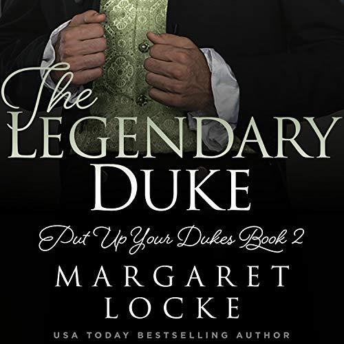 The Legendary Duke: A Regency Historical Romance (Put Up Your Dukes, Book 2)
