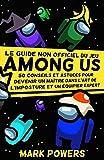 Le guide non officiel du jeu 'Among Us': 50 conseils et astuces pour devenir un maître dans l'art de l'imposture et un équipier expert