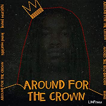 Around for the Crown (Official Audio)