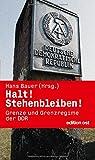 Halt! Stehenbleiben! Grenze und Grenzregime der DDR (edition ost)