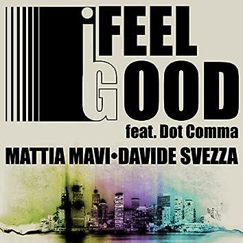 I Feel Good (feat. Dot Comma) [Club Mix]