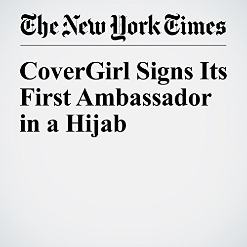 CoverGirl Signs Its First Ambassador in a Hijab audiobook cover art