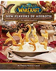 World of Warcraft: New Flavors of Azeroth: The Official Cookbook