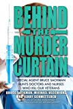 Image of Behind the Murder Curtain: Special Agent Bruce Sackman Hunts Doctors and Nurses Who Kill Our Veterans