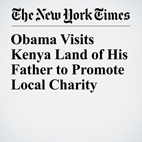 Obama Visits Kenya Land of His Father to Promote Local Charity copertina
