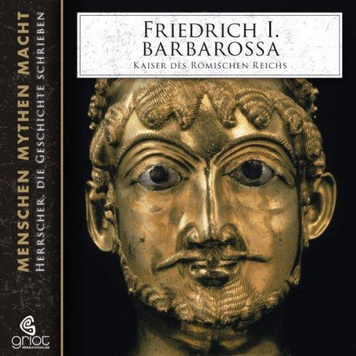 Couverture de Friedrich I. Barbarossa. Kaiser des Römischen Reichs