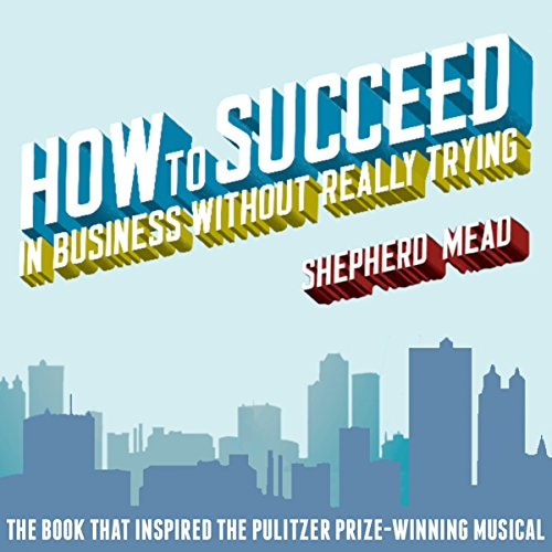 How to Succeed in Business Without Really Trying audiobook cover art