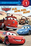 Old, New, Red, Blue! (Disney/Pixar Cars) (Step into Reading)