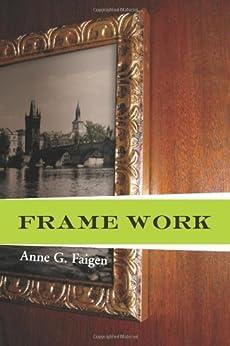 Frame Work by [Anne G. Faigen]