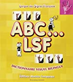 ABC...LSF - Dictionnaire visuel bilingue de Monica Companys